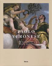 Paolo Veronese. L'illusione della realta