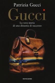 Gucci. La vera storia di una dinastia di successo - Patrizia Gucci - copertina