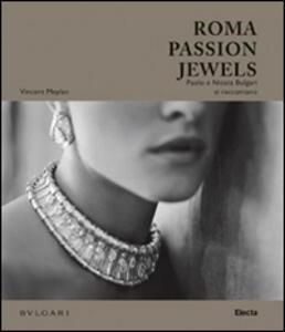Roma passion jewels. Paolo e Nicola Bulgari si raccontano