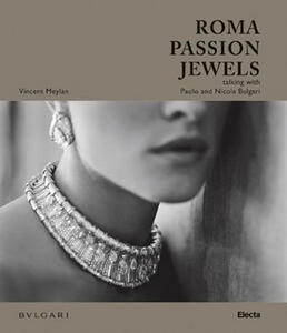 Roma passion jewels. Talking with Paolo and Nicola Bulgari