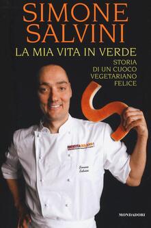 La mia vita in verde. Storia di un cuoco vegetariano felice.pdf