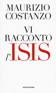 Libro Vi racconto l'Isis Maurizio Costanzo