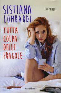 Tutta colpa delle fragole - Sistiana Lombardi - copertina