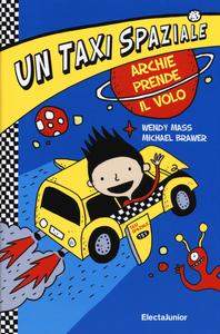 Libro Taxi spaziale. Ediz. illustrata. Vol. 1 Wendy Mass , Michael Brawer 0