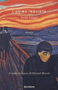 L' anima inquieta. Il male di vivere di Edvard Munch