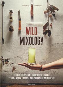 Camfeed.it Wild mixology. Tecniche innovative e ingredienti selvatici per una nuova filosofia di miscelazione dei cocktail Image