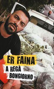 Foto Cover di A regà bongiorno, Libro di Er Faina, edito da Mondadori Electa