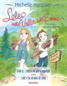 Nicocaradonna.it Lole nella valle dell'Emme: Lole e ...tutta un'altra musica!-Lole e la strada di casa. Ediz. a colori Image