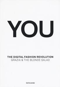 Libro You. The digital fashion revolution. Ediz. italiana e inglese Arianna Piazza Marina Speich