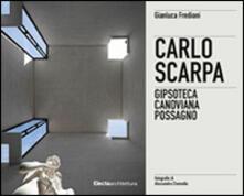Equilibrifestival.it Carlo Scarpa. Gipsoteca canoviana a Possagno. Ediz. italiana e inglese Image
