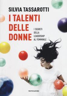I talenti delle donne. I segreti della leadership al femminile.pdf