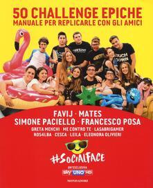 50 challenge epiche. Manuale per replicarle con gli amici. #Socialface. Ediz. a colori.pdf