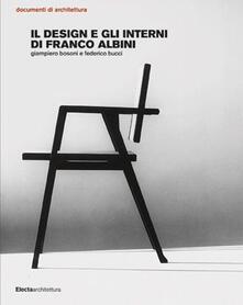 Listadelpopolo.it Il design e gli interni di Franco Albini. Ediz. illustrata Image