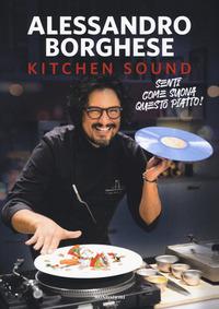 Kitchen sound. Ediz. a colori - Borghese Alessandro - wuz.it