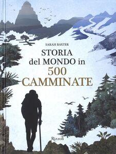 Libro Storia del mondo in 500 camminate Baxter 0