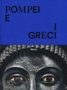 Lpgcsostenible.es Pompei e i greci. Catalogo della mostra (Pompei, 11 aprile-27 novembre 2017). Ediz. a colori Image