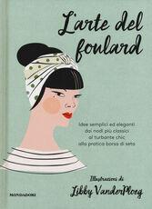 Libro L' arte del foulard. Ediz. a colori Hardie Grant