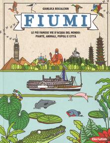 Filippodegasperi.it Fiumi. Le più famose vie d'acqua del mondo: piante, animali, popoli e città. Ediz. a colori Image