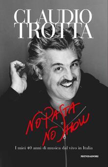 No pasta no show. I miei 40 anni di musica dal vivo in Italia.pdf