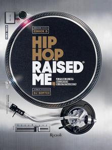 Hip hop raised me. La storia del rap raccontata da un protagonista.pdf