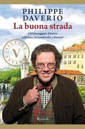 Copertina  La buona strada: 150 passeggiate d'autore a Milano, in Lombardia e dintorni