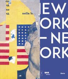 Listadelpopolo.it New York New York. Arte italiana. La riscoperta dell'America. Catalogo della mostra (Milano, 13 aprile-17 settembre 2017). Ediz. a colori Image