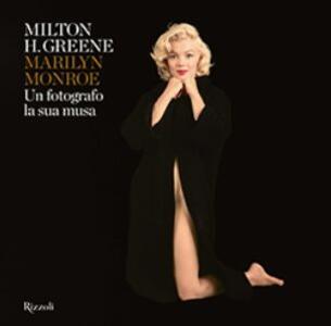 Marilyn Monroe. Un fotografo, la sua musa. Ediz. a colori
