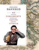 Libro Ho finalmente capito l'Italia. Piccolo trattato ad uso degli stranieri (e degli italiani) Philippe Daverio