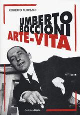 Libro Umberto Boccioni. Arte-vita Roberto Floreani