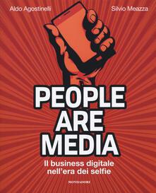 People are media. Il business digitale nell'era dei selfie - Aldo Agostinelli,Silvio Meazza - copertina