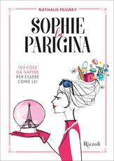 Libro Sophie la parigina. 103 cose da sapere per essere come lei Nathalie Peigney