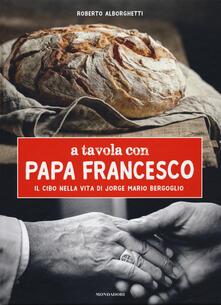 A tavola con papa Francesco. Il cibo nella vita di Jorge Mario Bergoglio.pdf