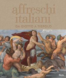 Nordestcaffeisola.it Affreschi italiani. Da Giotto a Tiepolo. Ediz. illustrata Image