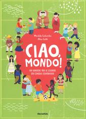 Copertina  Ciao, mondo! : un viaggio tra le culture dei cinque continenti