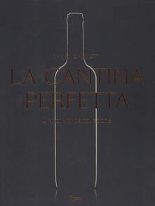 Fondazionesergioperlamusica.it La cantina perfetta. Grandi vini da collezione. Ediz. illustrata Image