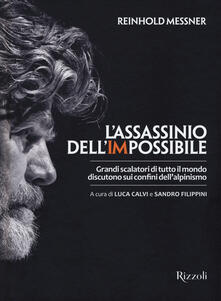Premioquesti.it L' assassinio dell'impossibile. Grandi scalatori di tutto il mondo discutono sui confini dell'alpinismo Image