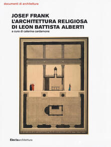 Camfeed.it Josef Frank. L'architettura religiosa di Leon Battista Alberti Image