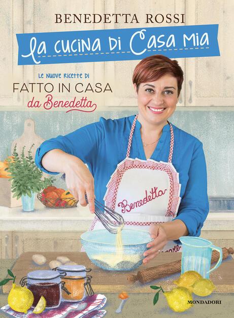La Cucina Di Casa Mia Le Nuove Ricette Di Fatto In Casa Da