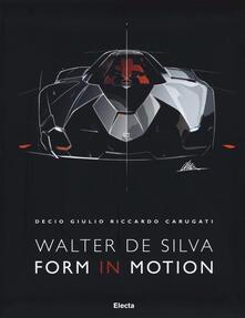 Walter De Silva. Form in motion. Ediz. illustrata, Ediz. inglese.pdf