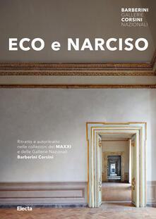 Premioquesti.it Eco e Narciso. Ritratto e autoritratto nelle collezioni del MAXXI e delle Gallerie Nazionali Barberini Corsini. Ediz. illustrata Image