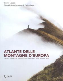 Birrafraitrulli.it Atlante delle montagne d'Europa. 5 mesi di avventure, paesaggi e incontri fra le montagne più belle. Ediz. illustrata Image