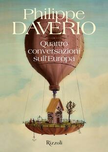 Quattro conversazioni sull'Europa - Philippe Daverio - copertina