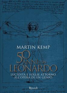 Winniearcher.com 50 anni con Leonardo. Lucidità e follie attorno all'opera di un genio. Ediz. a colori Image