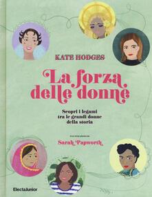 La forza delle donne. Scopri i legami tra le grandi donne della storia. Ediz. a colori.pdf