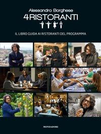 Alessandro Borghese 4 ristoranti. Il libro guida ai ristoranti del programma - Borghese Alessandro - wuz.it