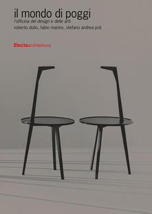 Listadelpopolo.it Il mondo di Poggi. L'officina del design e delle arti. Ediz. illustrata Image