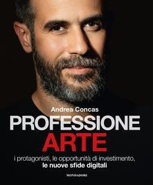 Professione arte. I protagonisti, le opportunità di investimento, le nuove sfide digitali.pdf