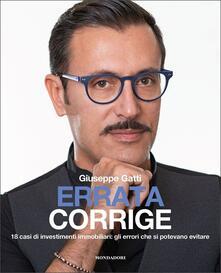 Osteriamondodoroverona.it Errata corrige. 18 casi di investimenti immobiliari: gli errori che si potevano evitare Image