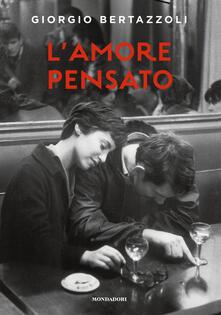 L' amore pensato - Giorgio Bertazzoli - copertina