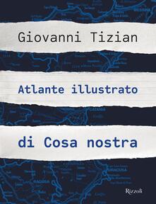 Atlante illustrato di Cosa nostra - Giovanni Tizian - copertina